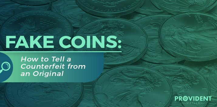 Fake Coins: How to Tell a Counterfeit from an Original — Provident